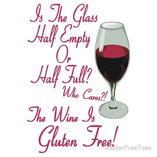The Wine Is Gluten Free! T-Shirt