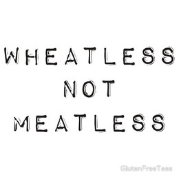 Wheatless Not Meatless